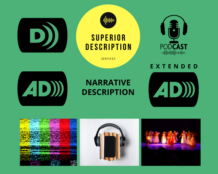 Superior Description Services logo surrounded by logo icons for Audio Description, Extended Audio Description, Podcast, a image of TV signal, photo of books on end and smartphone on top and earphones around them like bookends, image of dancers in yellow dresses on a dark stage